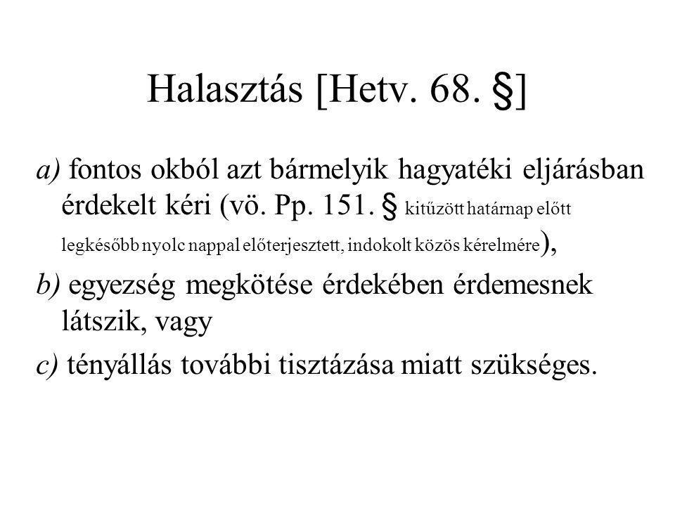 Halasztás [Hetv. 68. §]